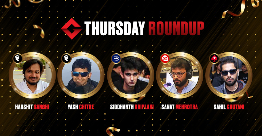 Thursday Round Up: Harshit Sanghi Ships The Big Deal For 10 Lakh On Spartan Poker