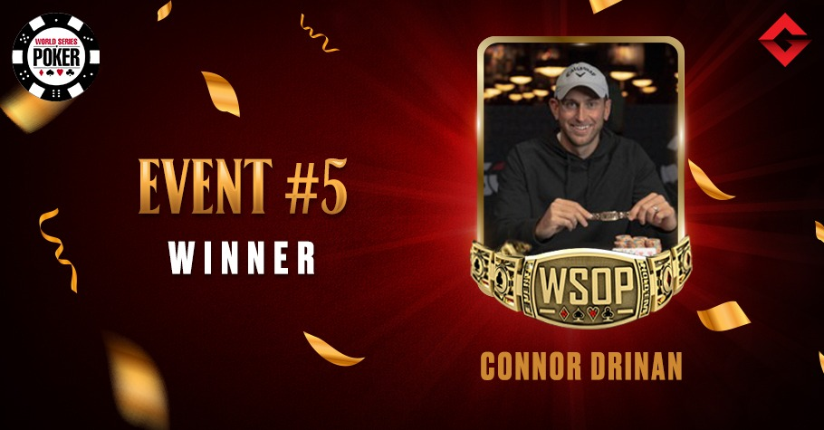 2021 WSOP: Connor Drinan Wins His Second WSOP Gold Bracelet After Nailing Event #5
