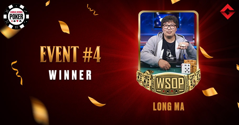 2021 WSOP: Long Ma Clinches Event #4 Title For $5,13,604