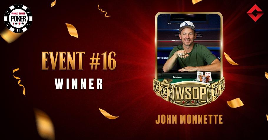 2021 WSOP: Fourth WSOP Bracelet For John Monnette In Event #16