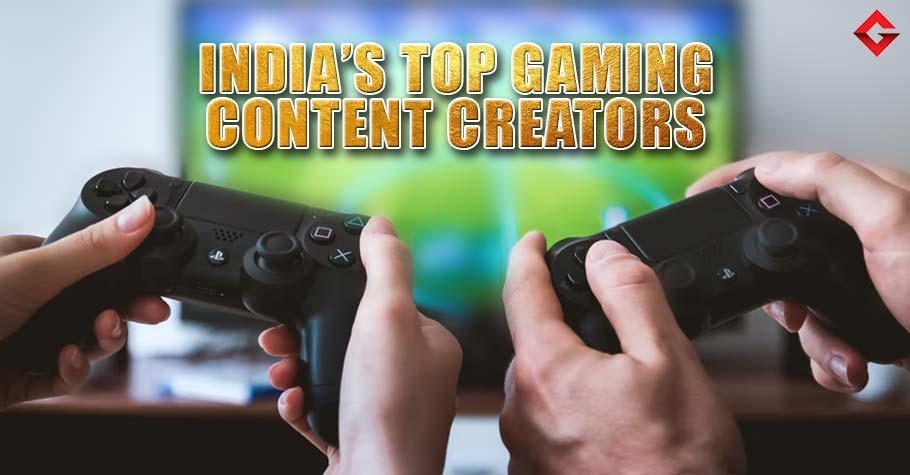 India's Top 5 Gaming Content Creators